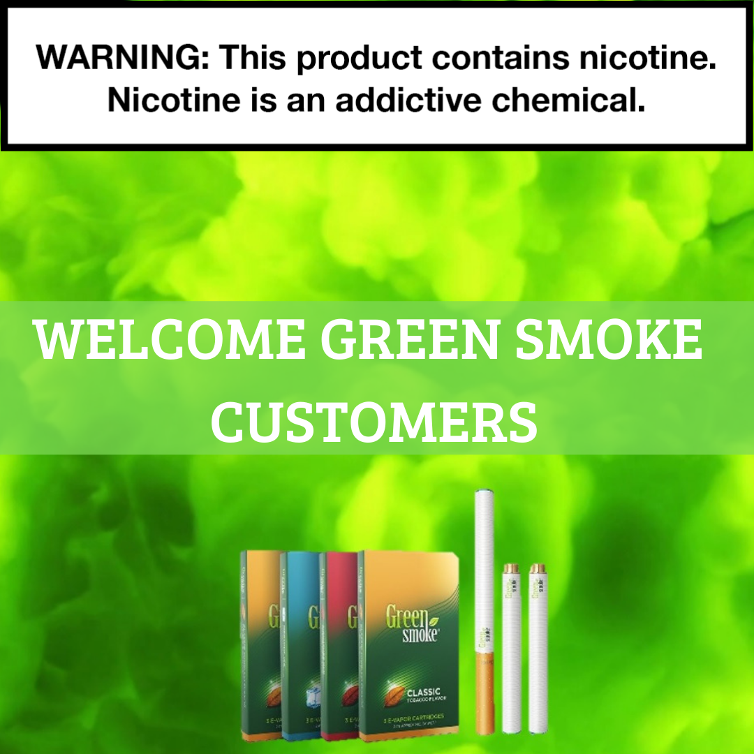 WELCOME GREEN SMOKE CUSTOMERS.png